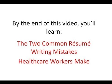 Common Resume Mistakes Healthcare Worker Make All The Time