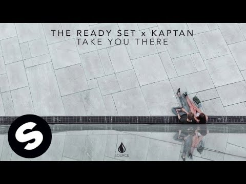 The Ready Set x Kaptan - Take You There