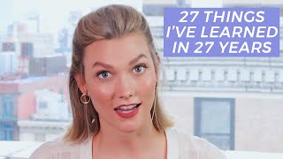 27 Things I've Learned In 27 Years | Karlie Kloss