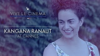 Kangana Ranaut On Vive Le Cinema | Cannes 2018 | Grey Goose | Fly Beyond