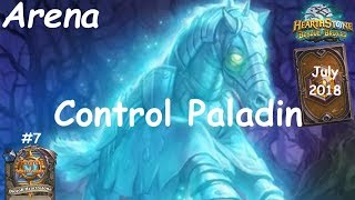 Hearthstone: Control Paladin - JULY 2018 - Witchwood (Bosque das Bruxas) - Arena #7