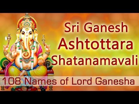 Sri Ganesh Ashtottara Shatanamavali   108 Names of Lord Ganesha
