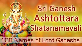 Sri Ganesh Ashtottara Shatanamavali | 108 Names of Lord Ganesha