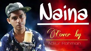 Naina  arijit singh song cover by Adilur Rahman | amir khan | Dangal | neha kakkar version