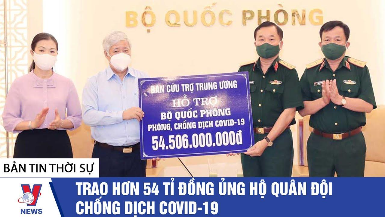 Download Thời sự 17h ngày 24/05: Trao hơn 54 tỉ đồng ủng hộ Quân đội chống dịch Covid-19 - VNEWS