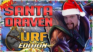 SANTA DRAVEN: URF MASSACRE EDITION!! NEW SANTA DRAVEN SKIN IS AWESOME!! - DRAVEN URF GAMEPLAY