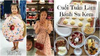 Cuối tuần làm bánh SU KEM ✿ Đi chơi tùm lum bla bla bla | mattalehang