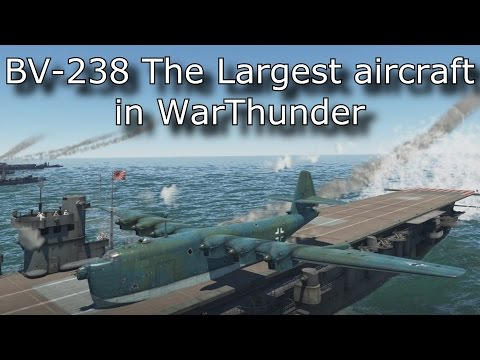 BV-238 The Largest Aircraft in WarThunder - Carrier Landing [RB]