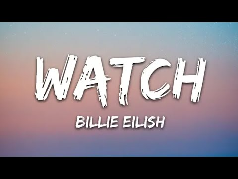 Billie Eilish - watch (Lyrics) || Lyrics With T