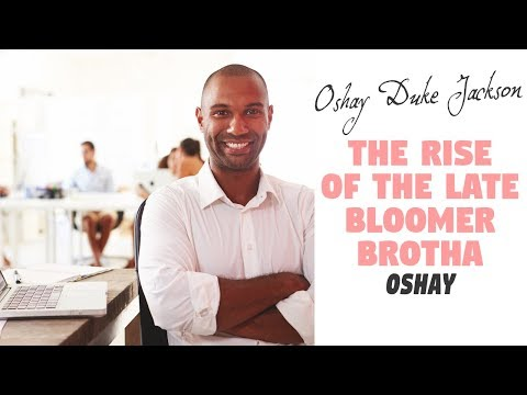 The Rise Of The Late Bloomer Brotha