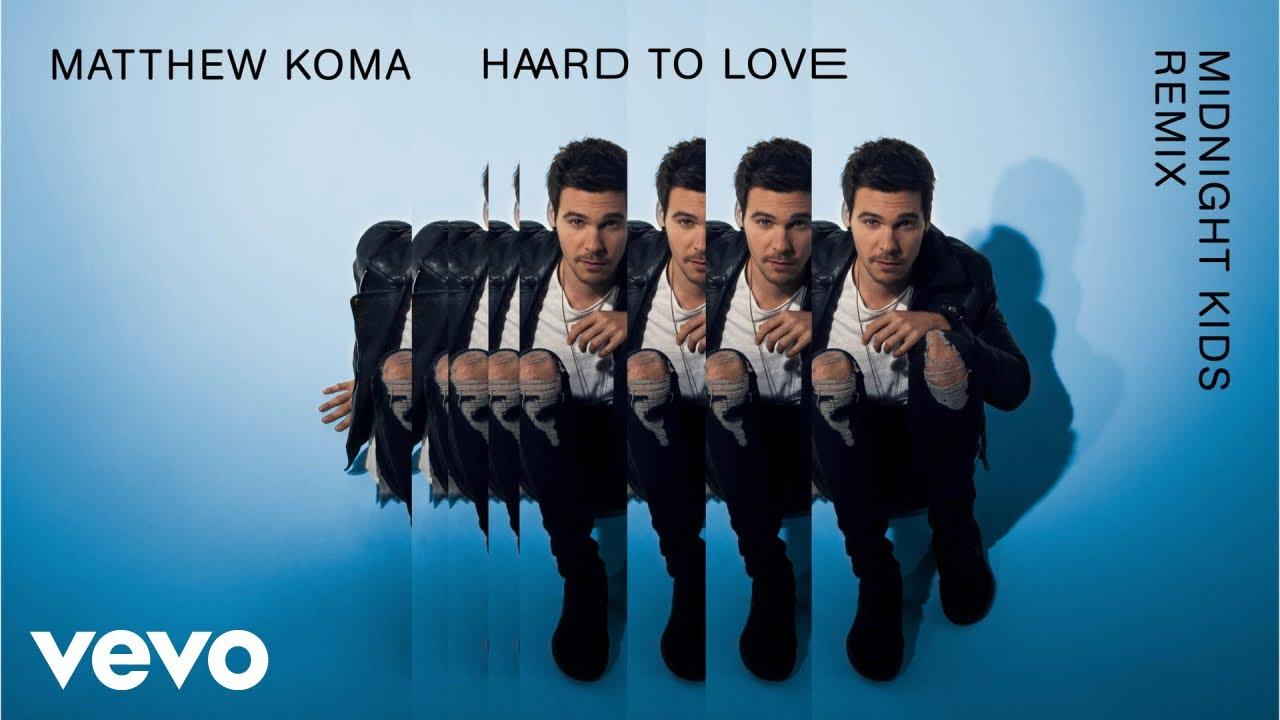 matthew-koma-hard-to-love-midnight-kids-remix-audio-matthewkomavevo