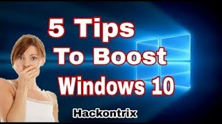 How to Speed Up Your Windows 10 Performance | 5 Tips by hackontrix