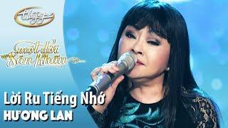 Hương Lan | Lời Ru Tiếng Nhớ | Live Show - Một Đời Sân Khấu