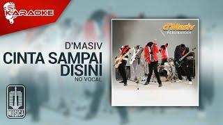 D'MASIV - Cinta Sampai Disini (Original Karaoke Video)   No Vocal
