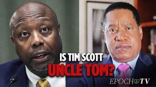 """Tim Scott Is Not the First to Say """"America Is Not A Racist Country""""    Larry Elder"""