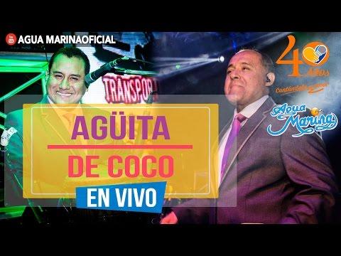 Agua Marina - Agüita De Coco (En Vivo)
