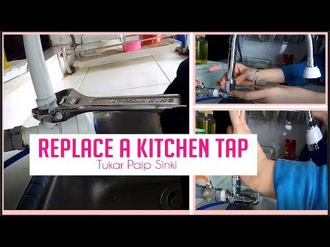 Sinki Tap Replacement  | Cara Menukar Paip Sinki