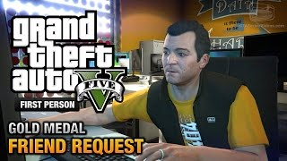 GTA 5 - Mission #8 - Friend Request [First Person Gold Medal Guide - PS4]