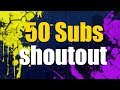 50 Subs Shoutout!
