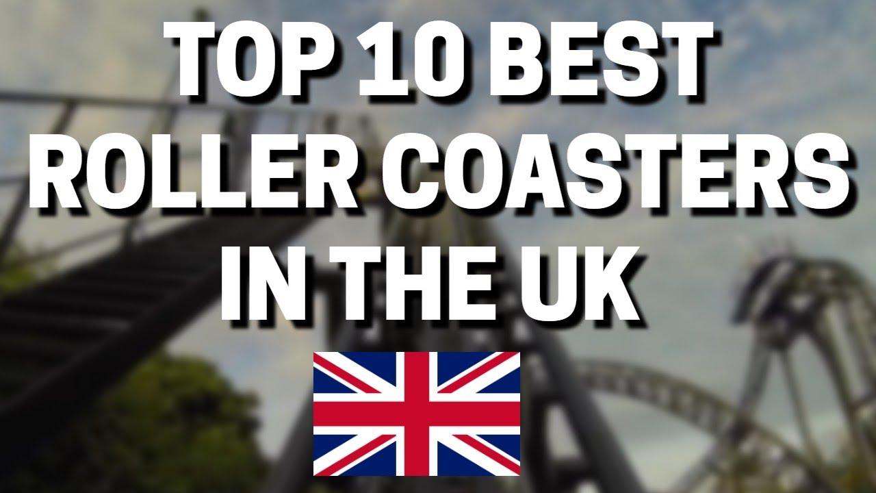 Top 10 BEST Roller Coasters In The UK
