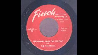 The Whatsits - Stubborn Kind Of Fellow - Garage 45