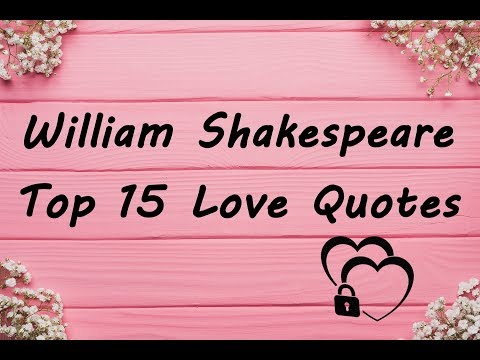 William Shakespeare Top 15 Love Quotes