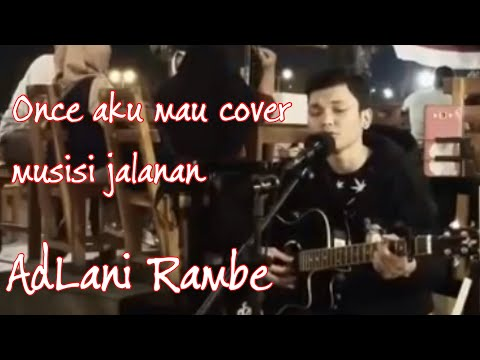 Aku Mau - Once (COVER) by AdLani Rambe