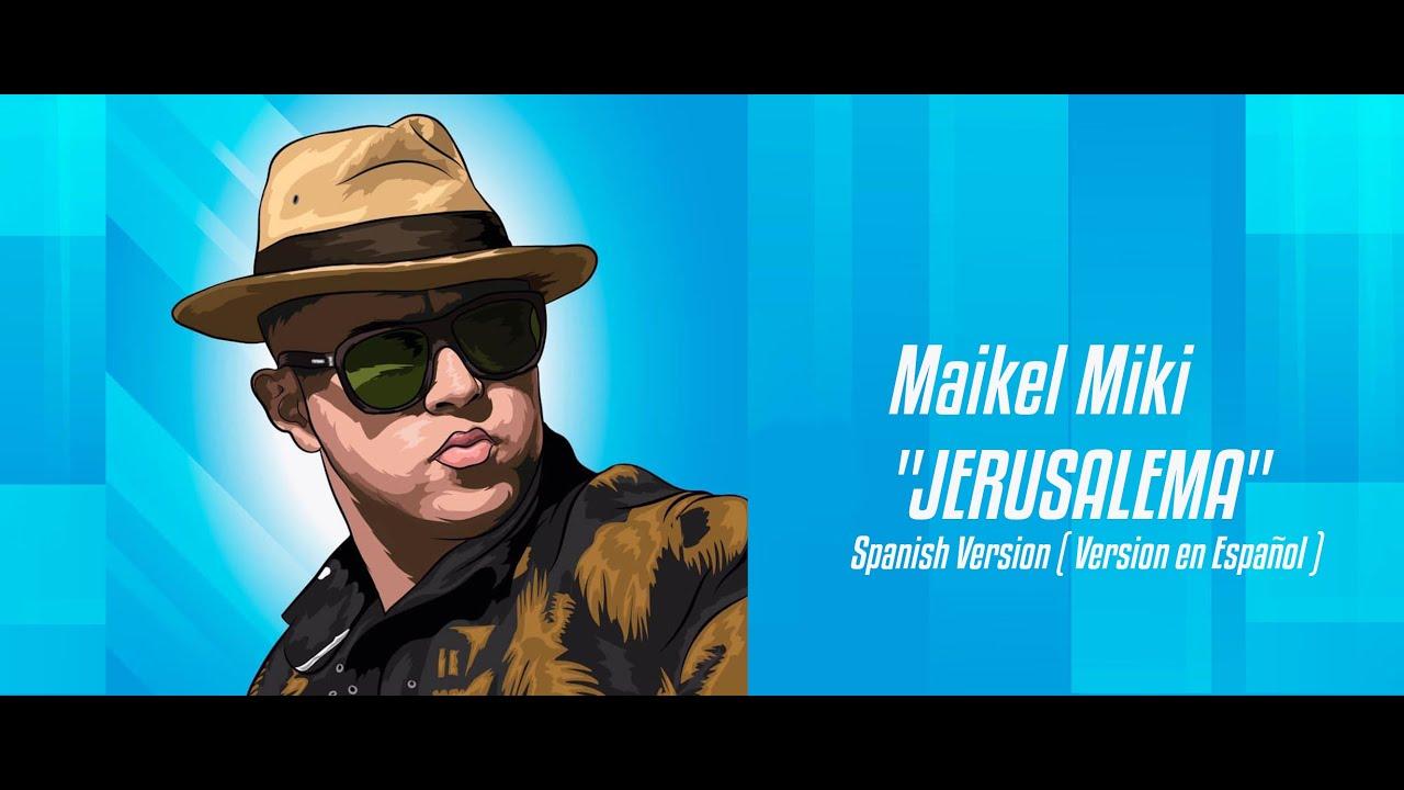Maikel Miki - Jerusalema ( Spanish Version ) Master KG [ Feat. Nomcebo ] Remix en Español