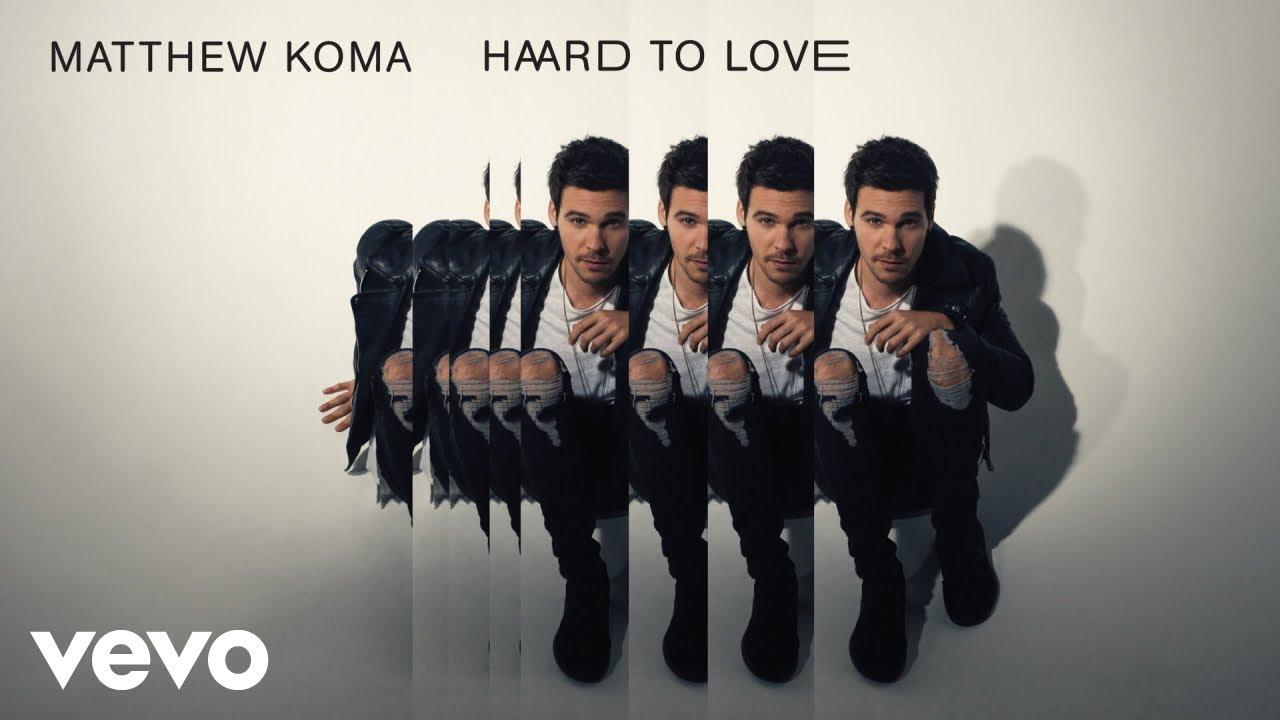 matthew-koma-hard-to-love-audio-matthewkomavevo