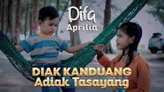 Difa Aprilia - Diak Kanduang Adiak Tasayang (Official Music Video)