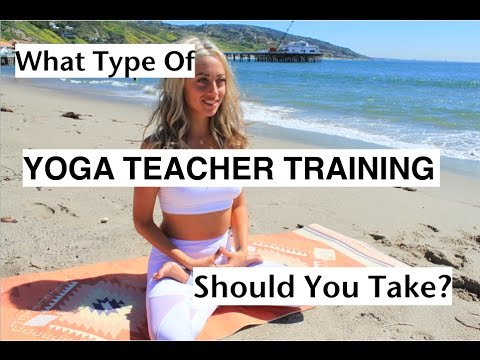 What Type Of Yoga Teacher Training Should You Take?