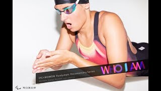 Michelle Alonso Morales(Spain/Swimming)「WHO I AM」Paralympic Documentary Series[WOWOW]
