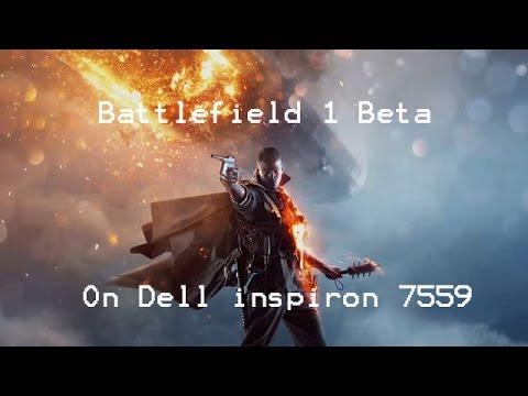 Battlefield 1 Open Beta on Dell inspiron 7559 ( Ultra Setting )