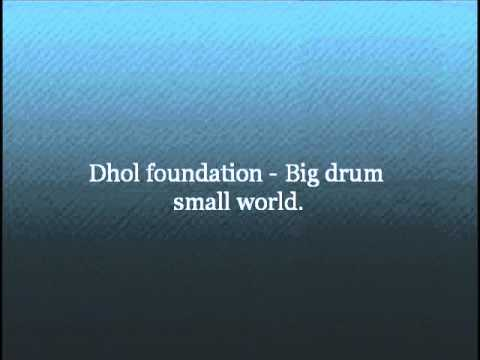 Dhol foundation - Big drum small world.