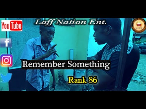 Laff Nation Ent._Rank 86_Remember Something
