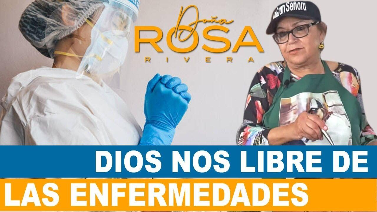 ¡DIOS NOS LIBRE de las ENFERMEDADES!   Secretos de La Gran Señora   Doña Rosa Rivera