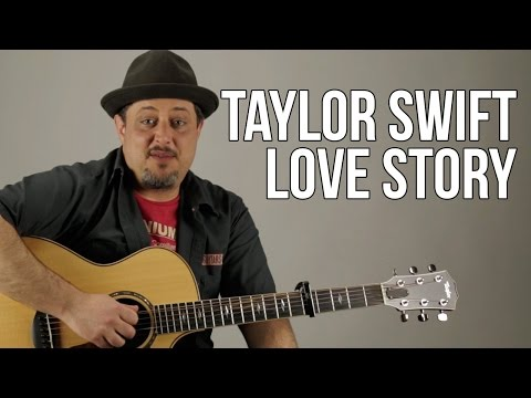 How To Play Taylor Swift - Love Story