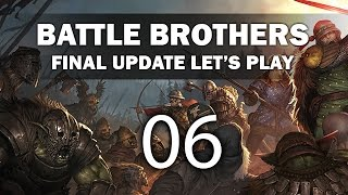Let's Play Battle Brothers (Final Update) - Episode 6