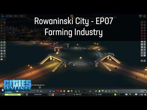 Cities Skylines - Rowaninski Episode 7 - Adding Farming Industry  