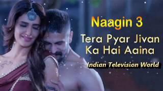 Naagin 3 - Title Song | Tera Pyaar Jivan Ka | Full Video Song | Karishma & Rajat Tokas