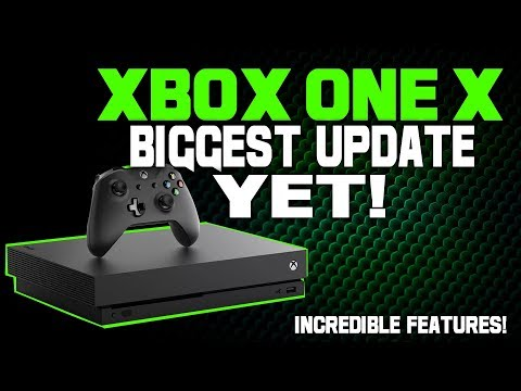 Xbox One X Gets It's Biggest Update Yet! Huge New Features Added Right Before E3!
