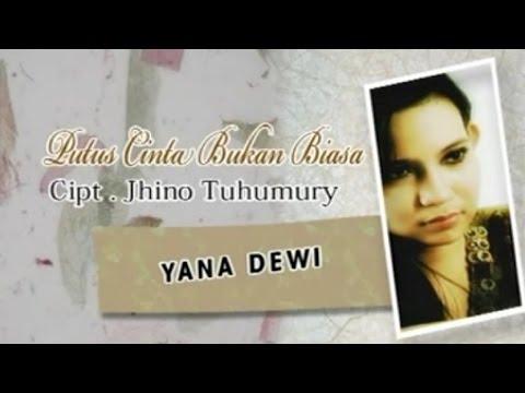 Yana Dewi - PUTUS CINTA BUKAN BIASA