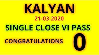 Kalyan 21/03/2020 single close 000 pass congratulations