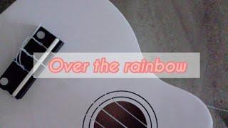 오버 더 레인보우 over the rainbow 우쿠렐레 ukulele fingerstyle for begi…