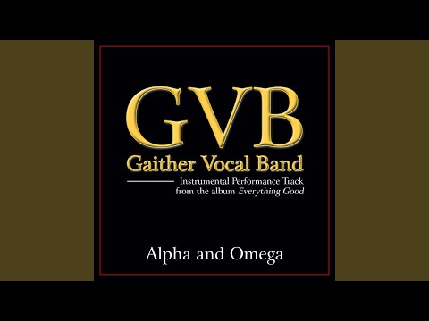 Alpha and Omega (Original Key Performance Track Without Background Vocals)