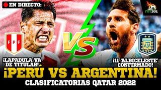 ¡EN VIVO! ? PERÚ VS. ARGENTINA   CLASIFICATORIAS QATAR 2022 (ANÁLISIS)