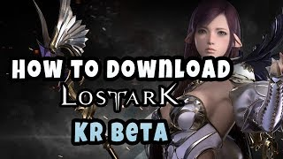 How to Play Lost Ark Beta / Download The Game For Korean Beta Fast / Easy Guide