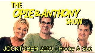 Opie & Anthony: JOCKTOBER 2009 - Rocky & Sue (10/01-10/02/09)