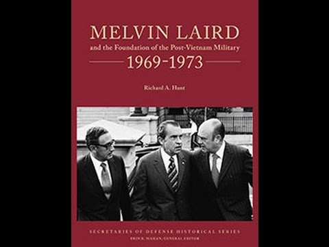 Melvin Laird and the Foundation of the Post-Vietnam Military, 1969-1973