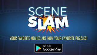 SCENE SLAM-DOWNLOAD THE FREE APP TODAY